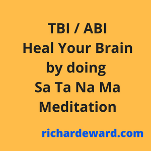 TBI and ABI survivors heal your brain by doing Sa Ta Na Ma meditation