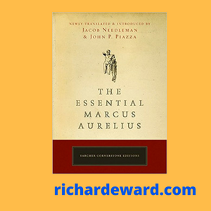 The Essential Marcus Aurelius by Jacob Needleman and John Piazza